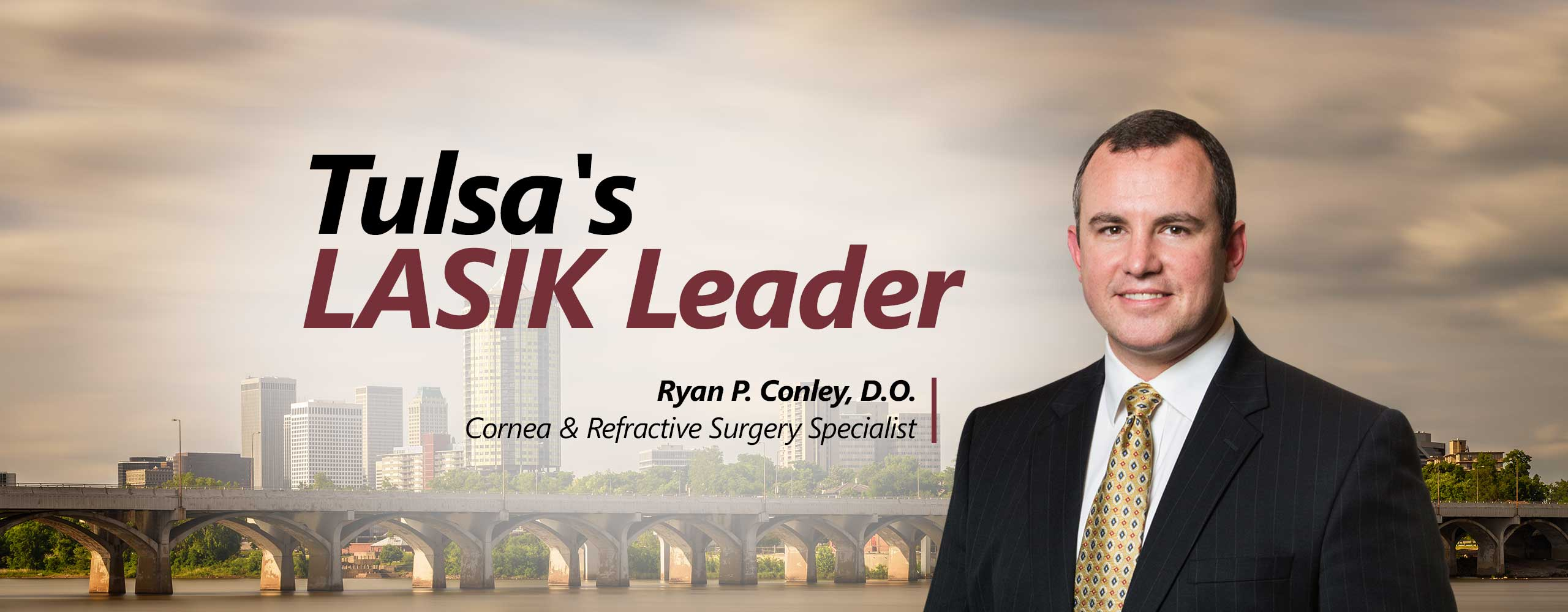 Ryan P. Conley, D.O. | iLASIK Blade-Free Vision Correction Surgery